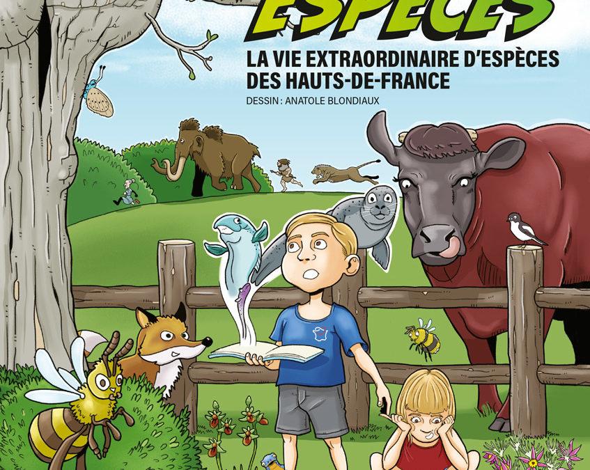 Super espèces: la vie extraordinaire d'espèces des Hauts-de-France